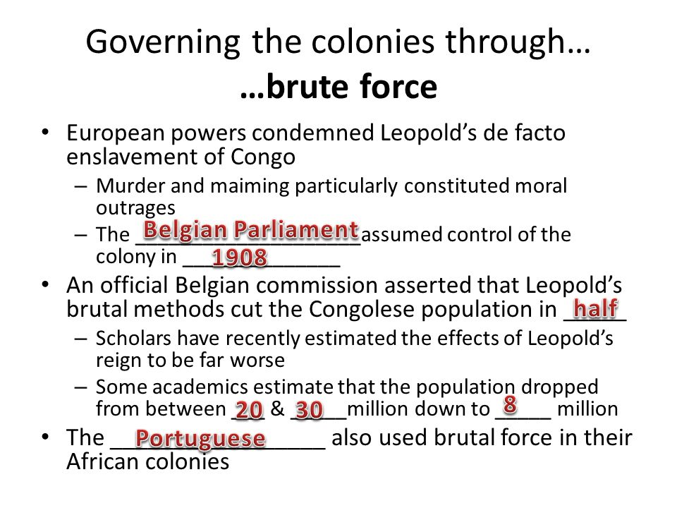 Governing the colonies through… …brute force