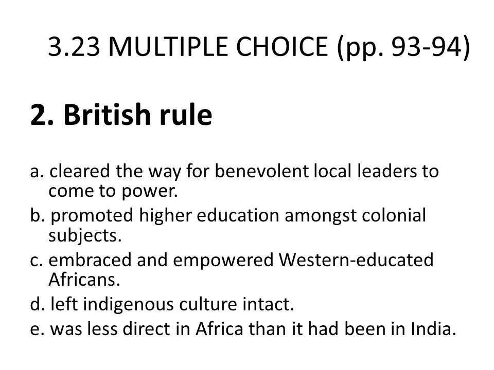 2. British rule 3.23 MULTIPLE CHOICE (pp. 93-94)