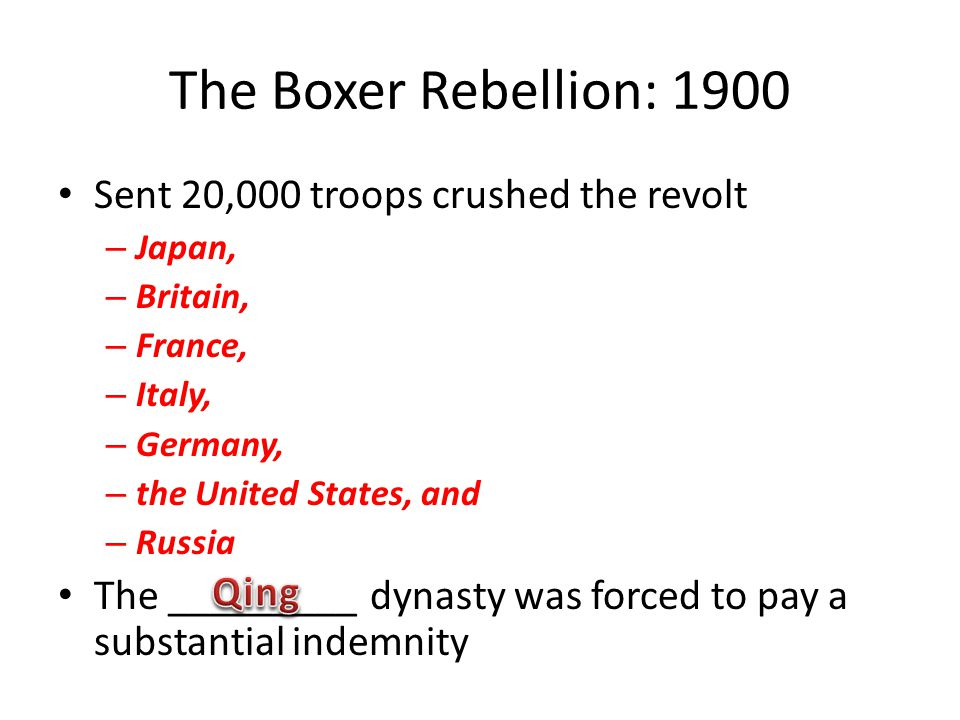 The Boxer Rebellion: 1900 Sent 20,000 troops crushed the revolt