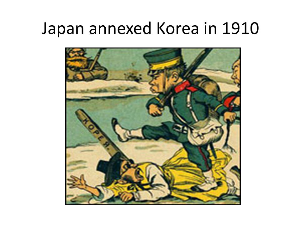 Japan annexed Korea in 1910
