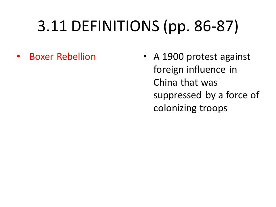 3.11 DEFINITIONS (pp. 86-87) Boxer Rebellion