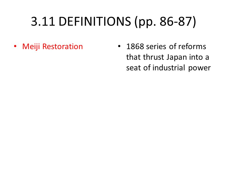 3.11 DEFINITIONS (pp. 86-87) Meiji Restoration
