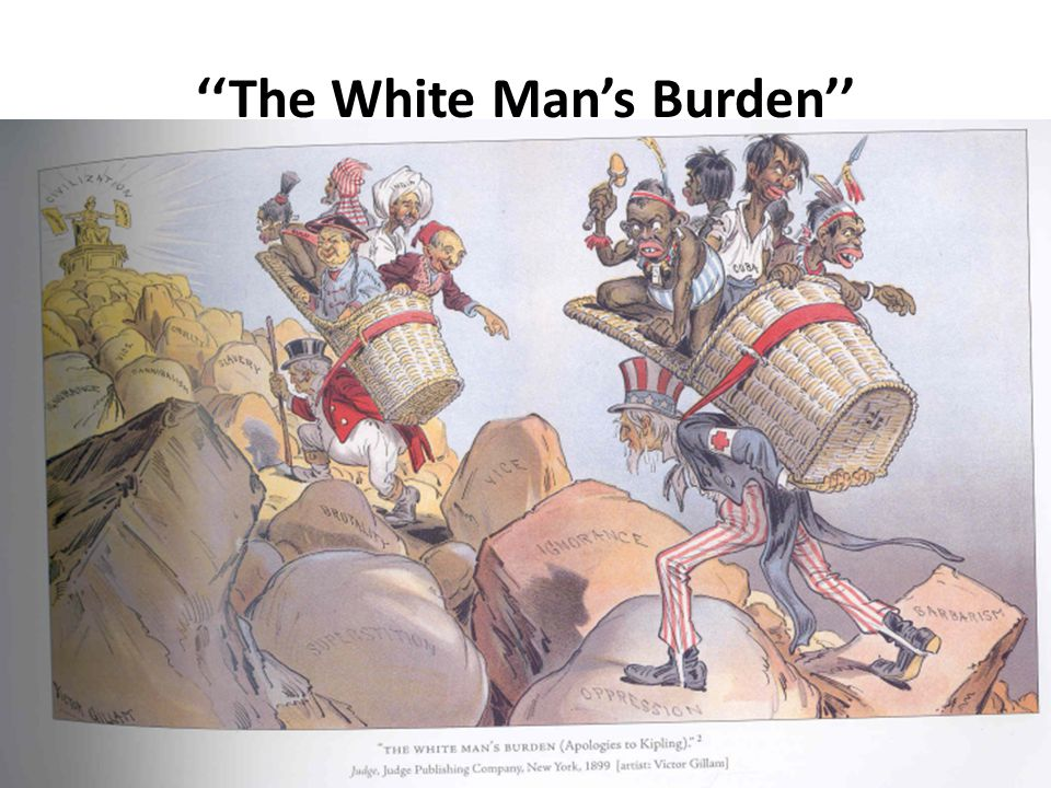 ''The White Man's Burden'' ~ Rudyard Kipling