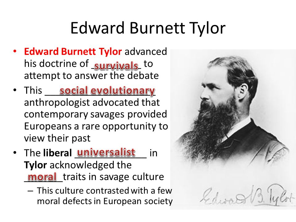 Edward Burnett Tylor survivals social evolutionary universalist moral