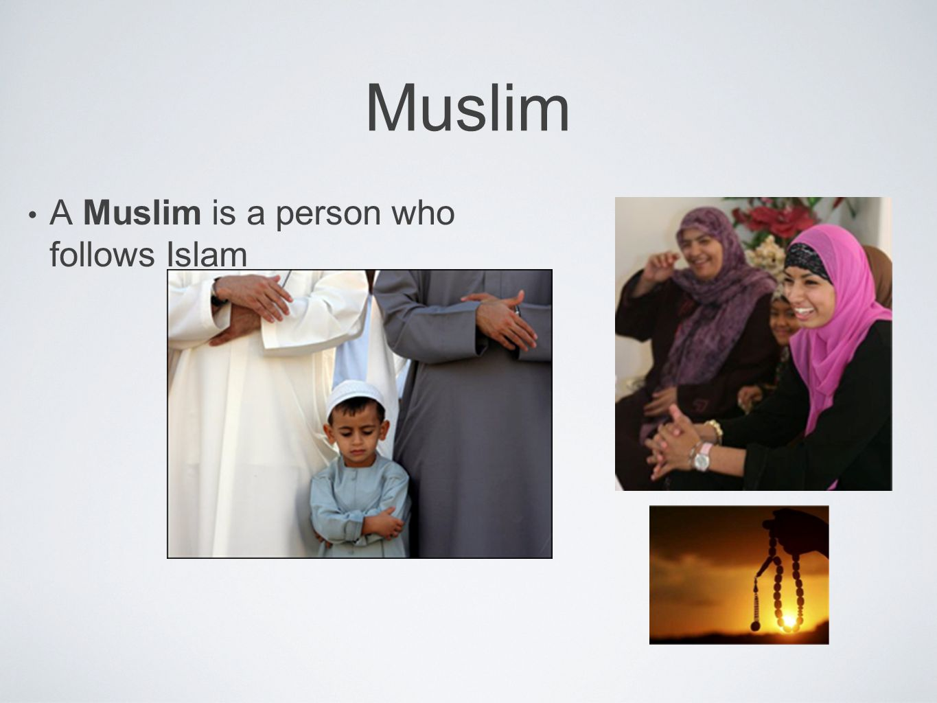 Muslim A Muslim is a person who follows Islam