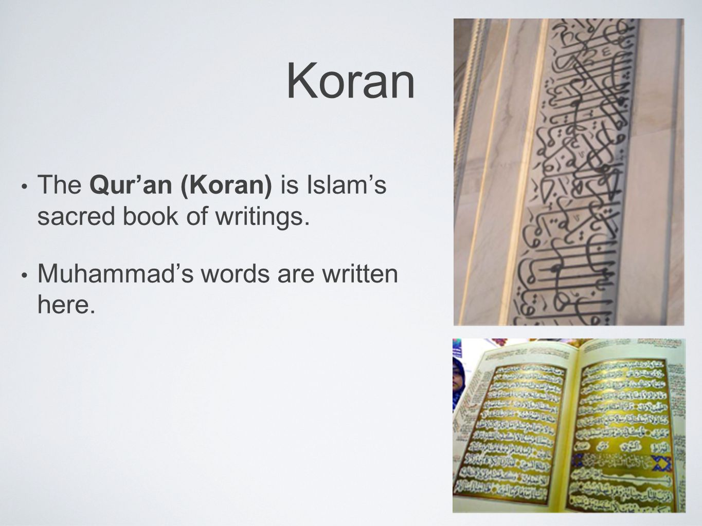 Koran The Qur'an (Koran) is Islam's sacred book of writings.