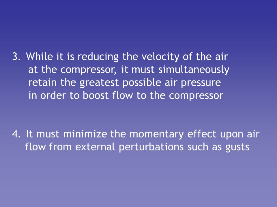 While it is reducing the velocity of the air
