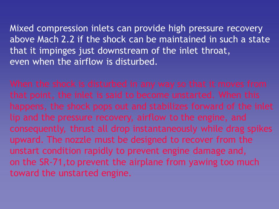 Mixed compression inlets can provide high pressure recovery