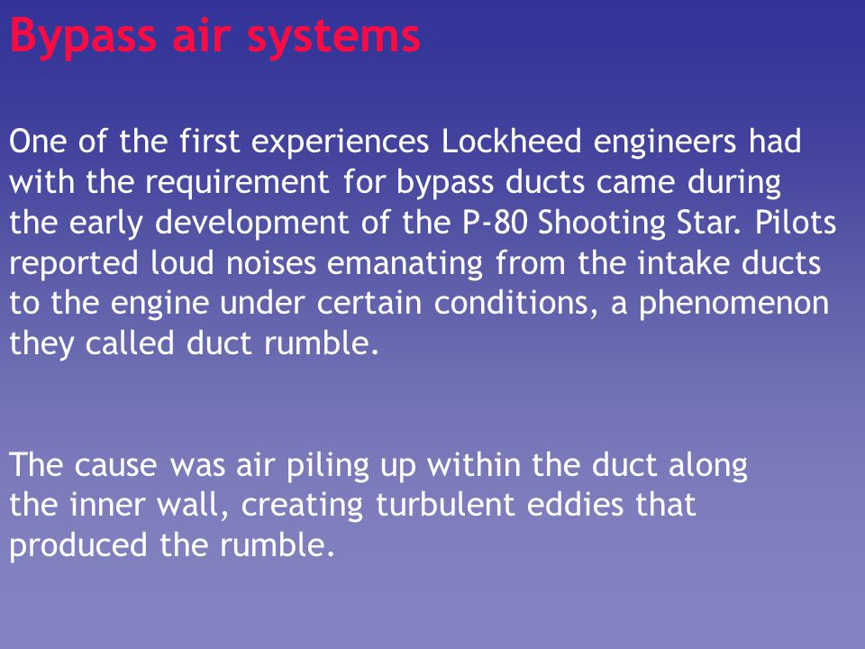 Bypass air systems One of the first experiences Lockheed engineers had