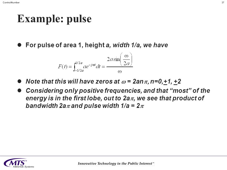 Example: pulse For pulse of area 1, height a, width 1/a, we have