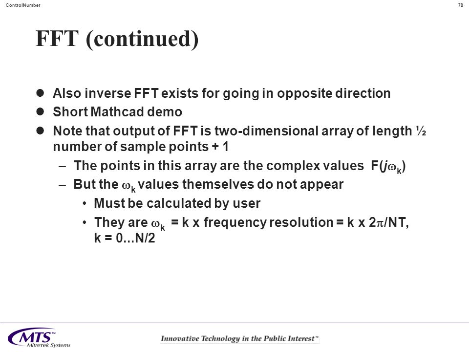 FFT (continued)Also inverse FFT exists for going in opposite direction. Short Mathcad demo.