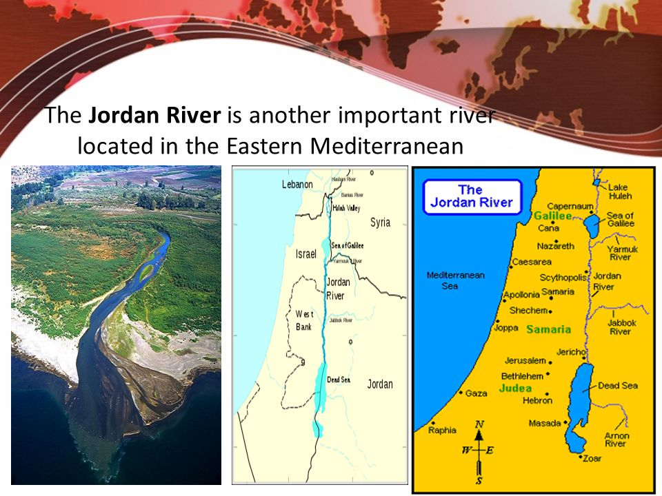 The Jordan River is another important river located in the Eastern Mediterranean