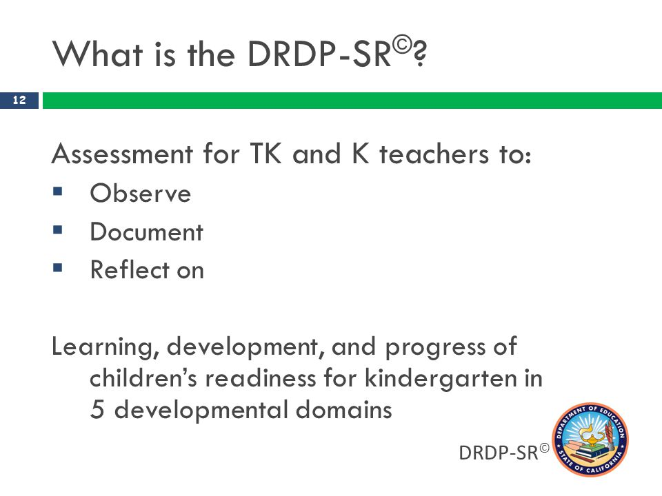 What is the DRDP-SR© Assessment for TK and K teachers to: Observe