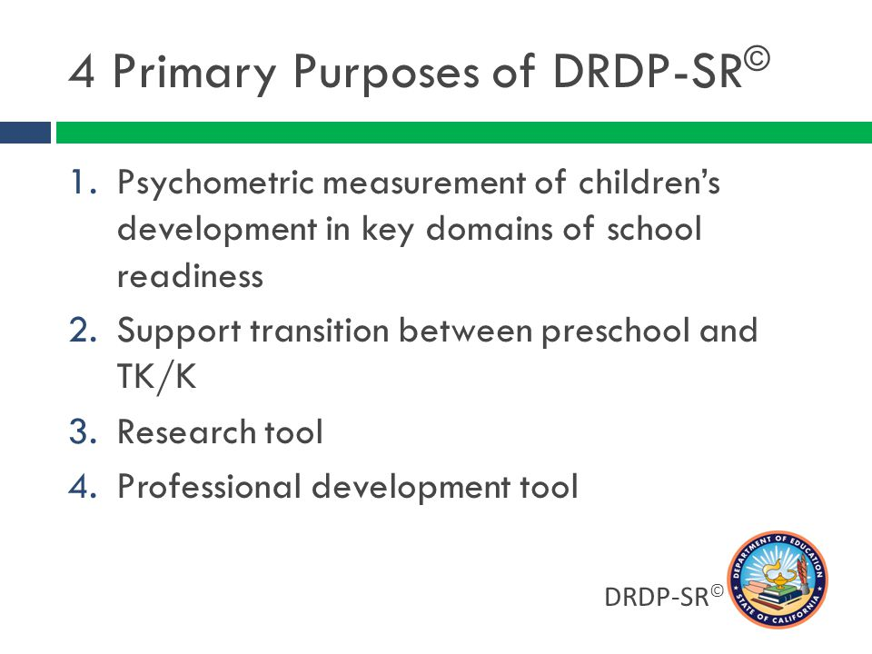 4 Primary Purposes of DRDP-SR©