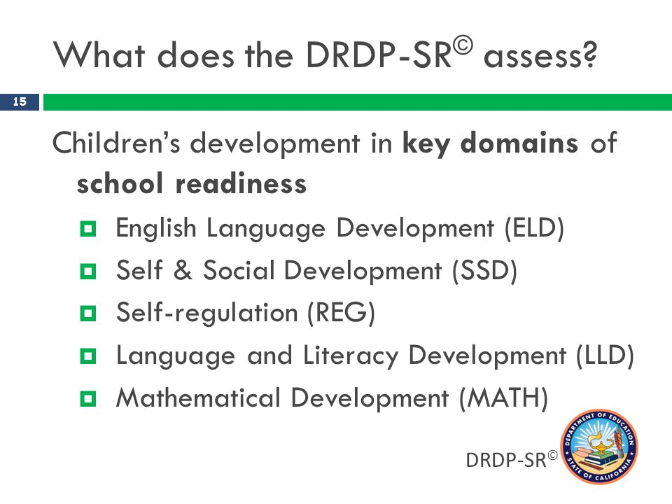 What does the DRDP-SR© assess