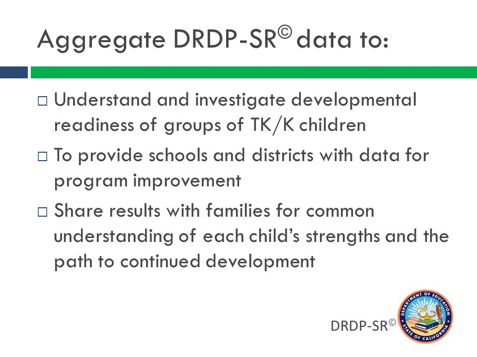 Aggregate DRDP-SR© data to: