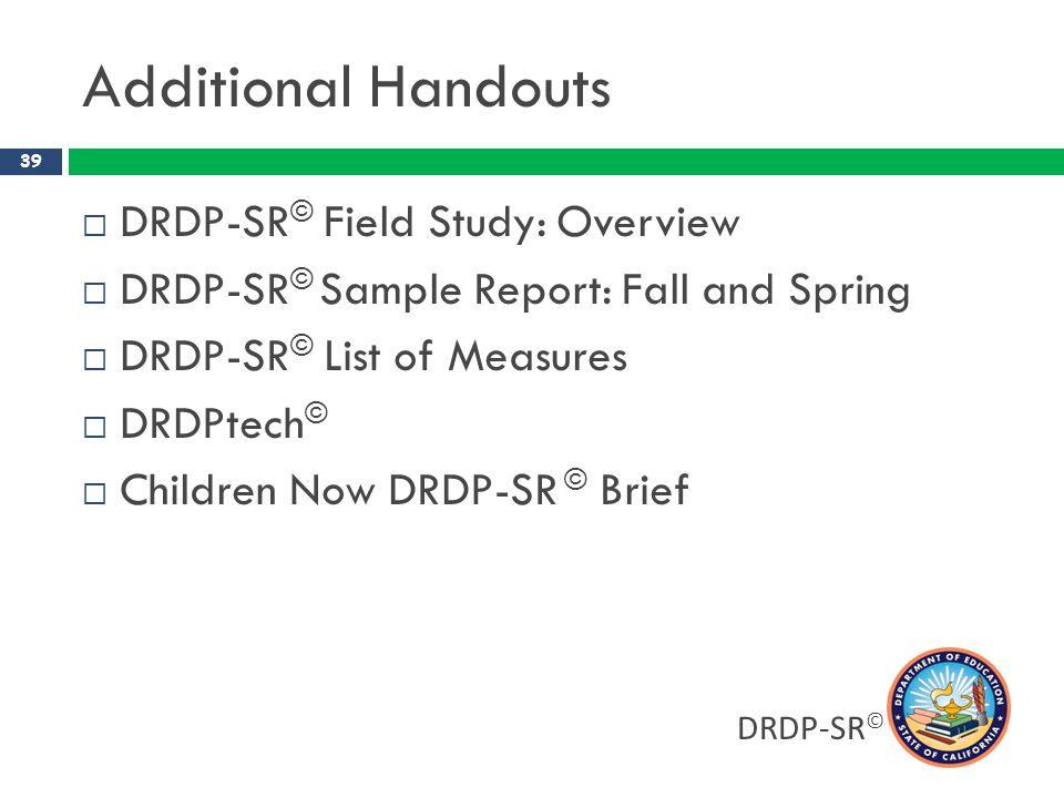 Additional Handouts DRDP-SR© Field Study: Overview