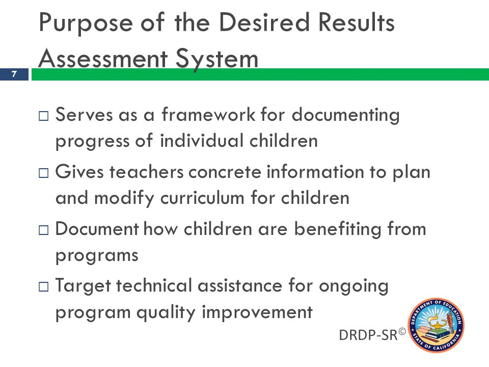 Purpose of the Desired Results Assessment System
