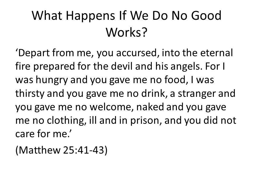 What Happens If We Do No Good Works