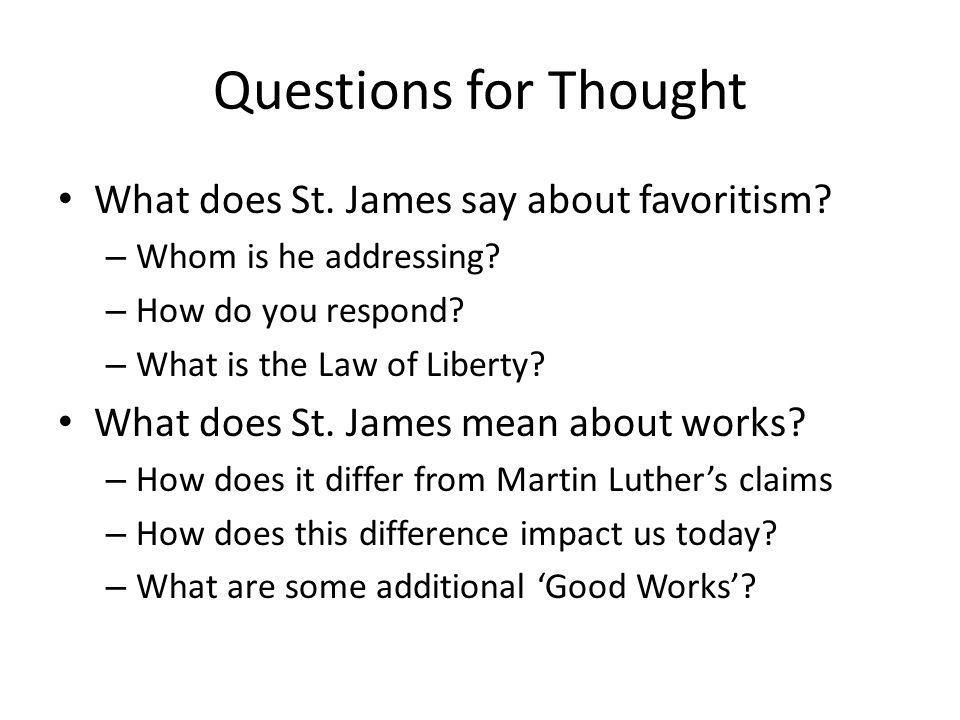 Questions for Thought What does St. James say about favoritism