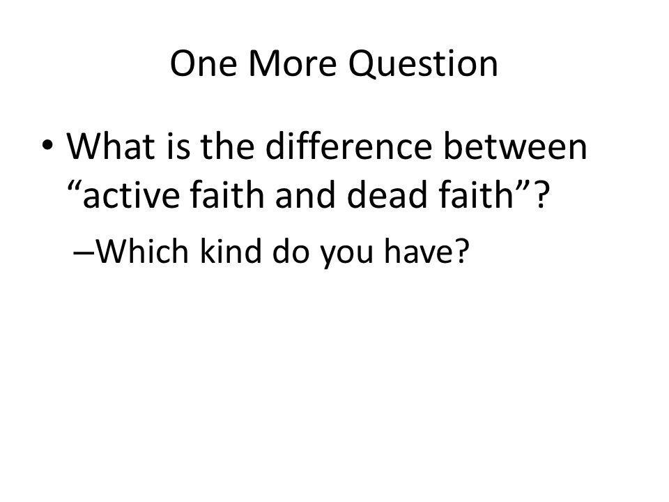 What is the difference between active faith and dead faith