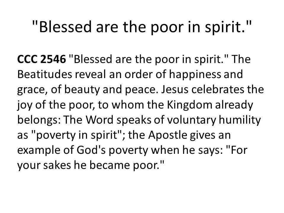 Blessed are the poor in spirit.
