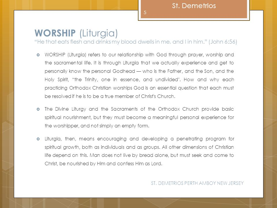 WORSHIP (Liturgia) He that eats flesh and drinks my blood dwells in me, and I in him. (John 6:56)