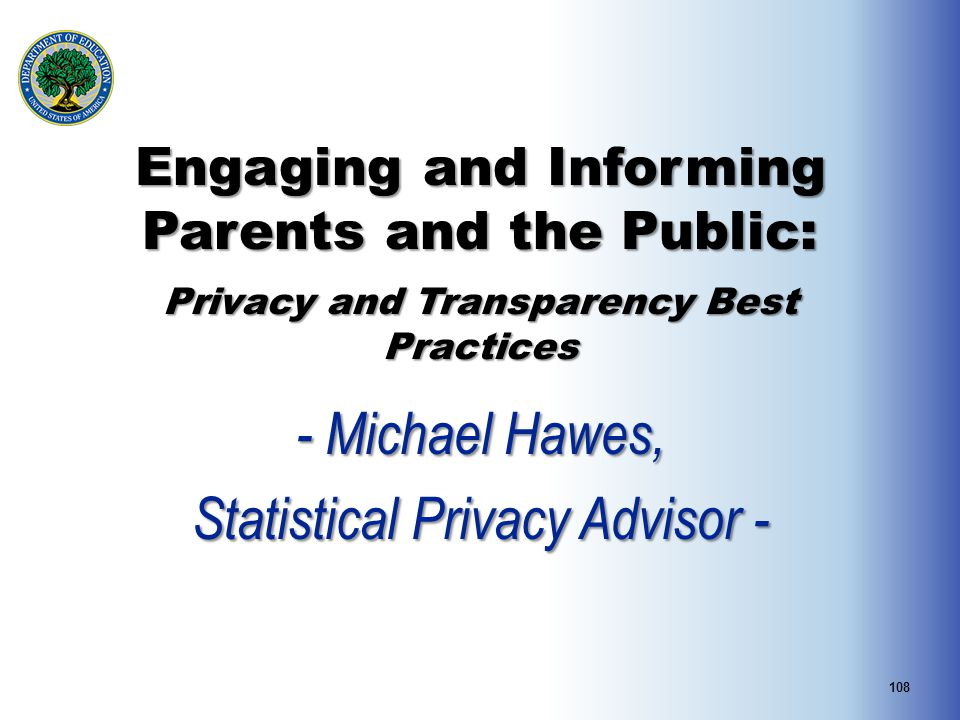 - Michael Hawes, Statistical Privacy Advisor -