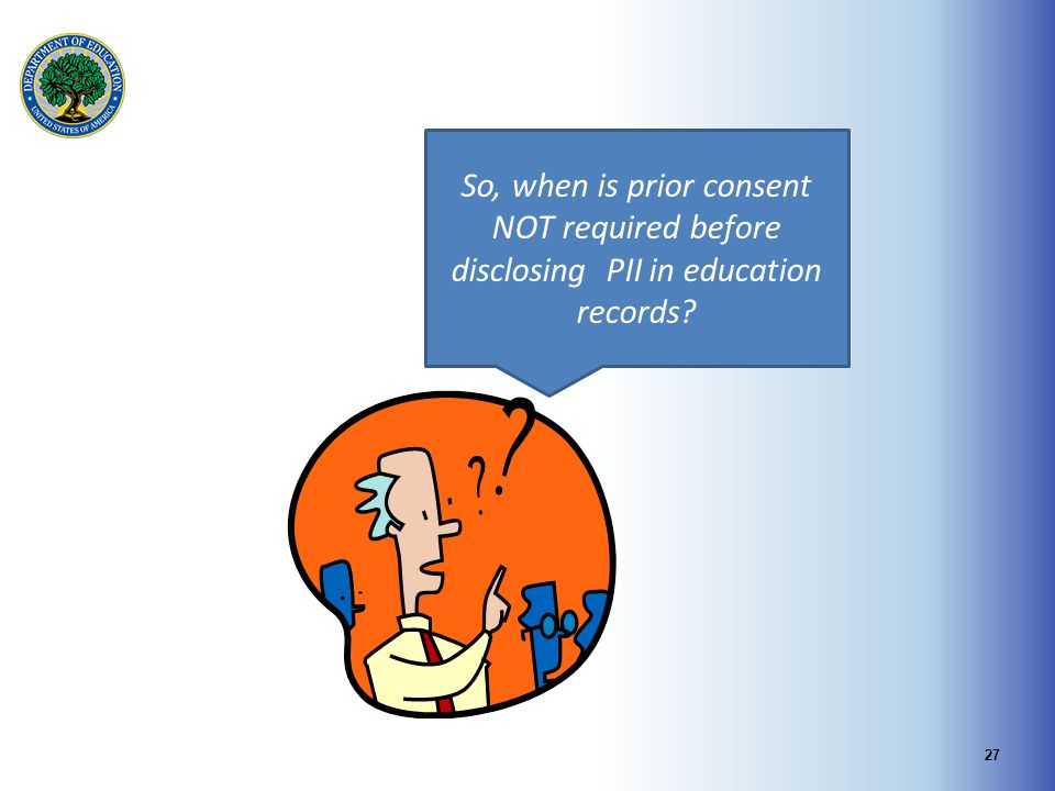 So, when is prior consent NOT required before disclosing PII in education records
