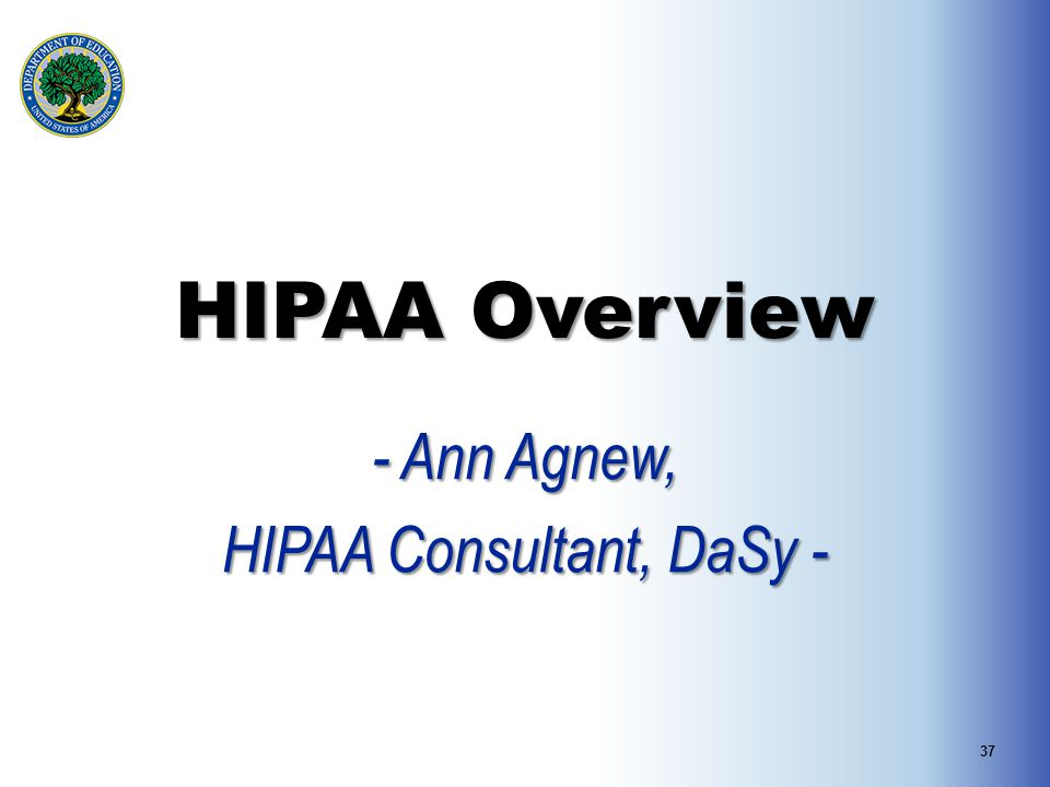- Ann Agnew, HIPAA Consultant, DaSy -
