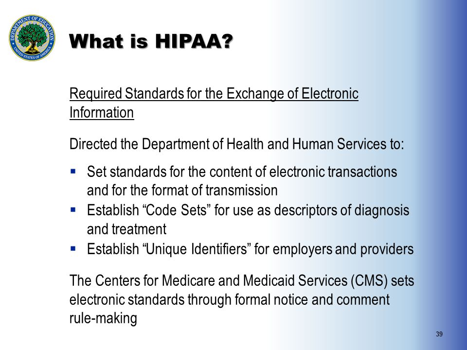 What is HIPAA Required Standards for the Exchange of Electronic Information. Directed the Department of Health and Human Services to: