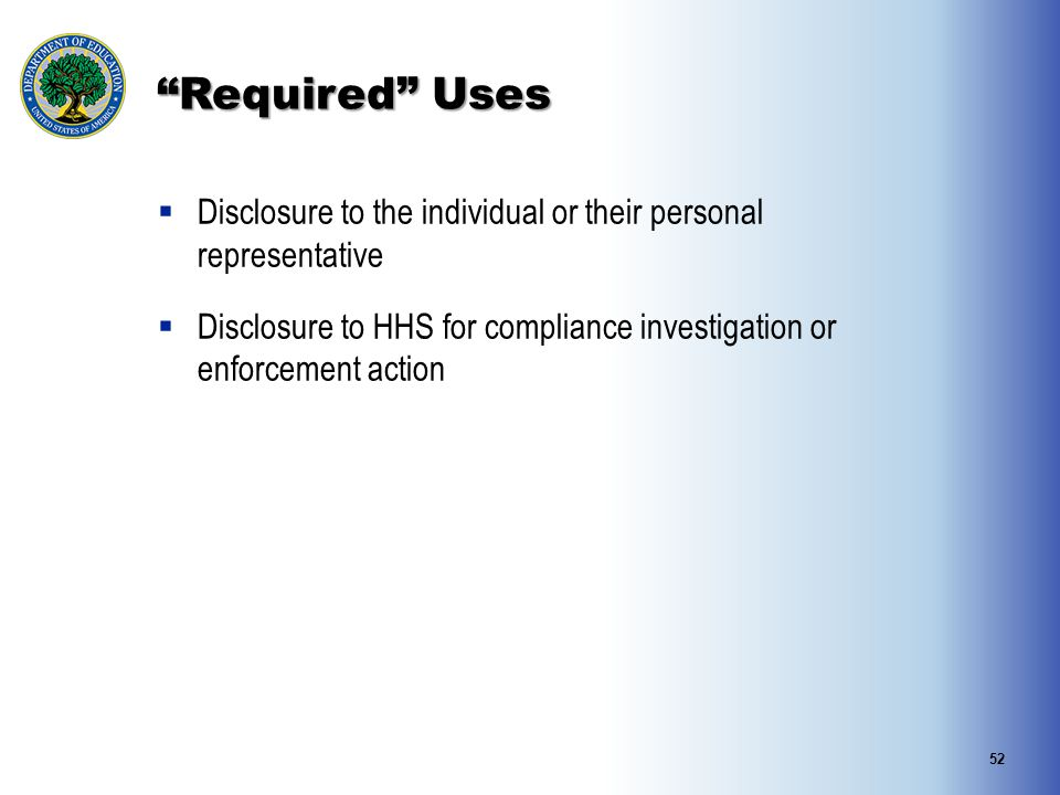 Required Uses Disclosure to the individual or their personal representative.
