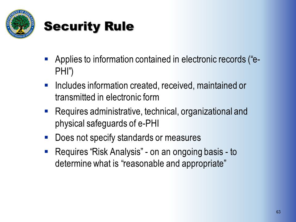 Security Rule Applies to information contained in electronic records ( e-PHI )