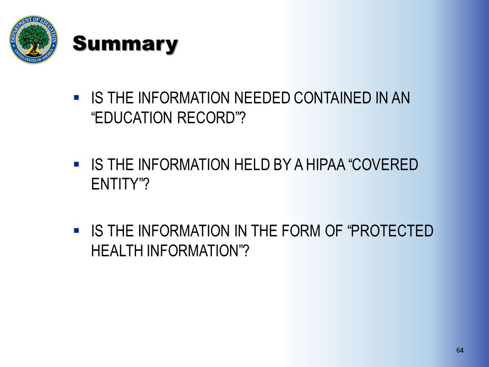 Summary IS THE INFORMATION NEEDED CONTAINED IN AN EDUCATION RECORD