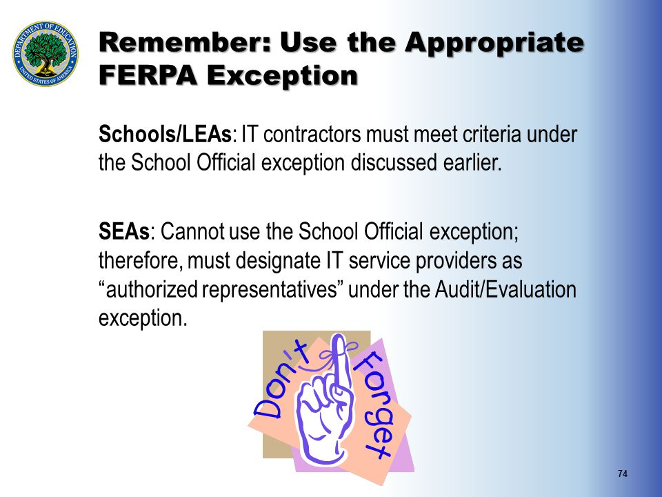 Remember: Use the Appropriate FERPA Exception