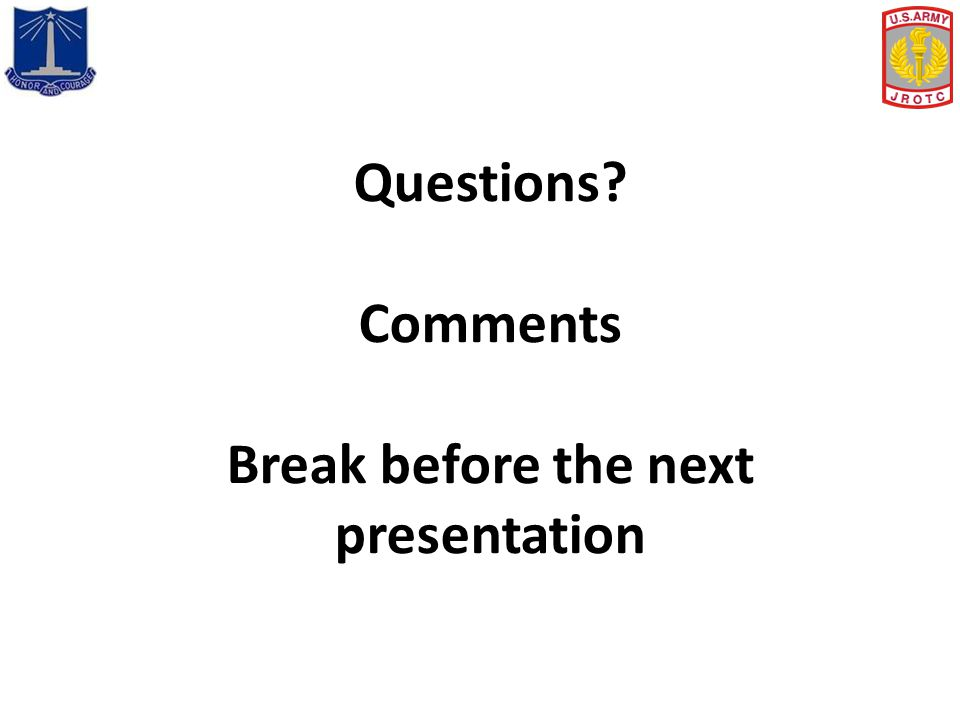Questions Comments Break before the next presentation