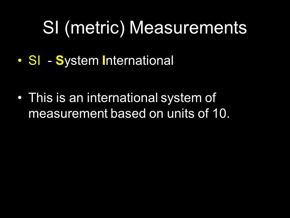 SI (metric) Measurements