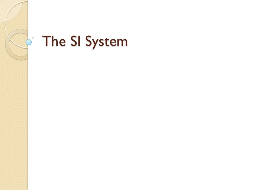 The SI System
