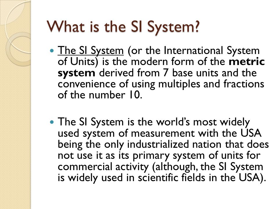 What is the SI System