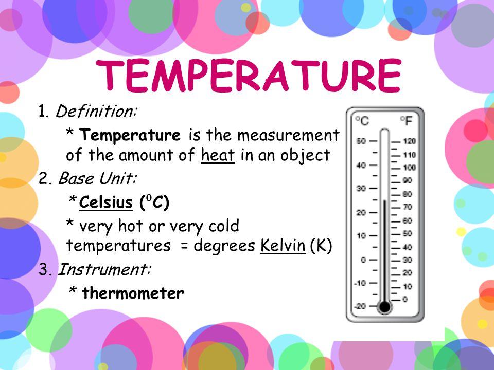 TEMPERATURE 1. Definition: