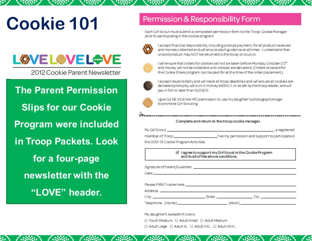 Cookie 101 The Parent Permission Slips for our Cookie Program were included in Troop Packets.