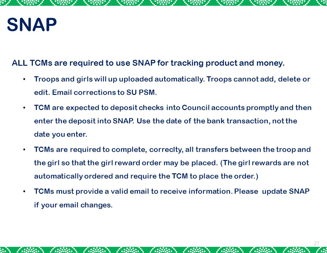 SNAP ALL TCMs are required to use SNAP for tracking product and money.