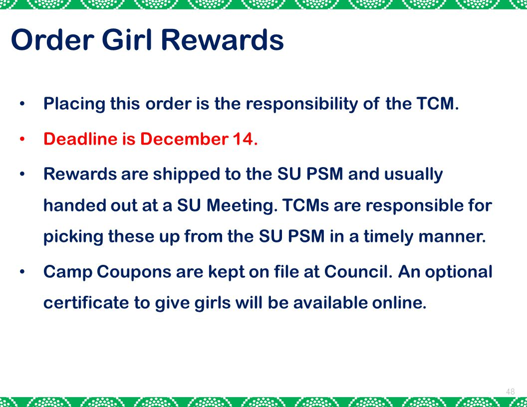 Order Girl Rewards Placing this order is the responsibility of the TCM. Deadline is December 14.