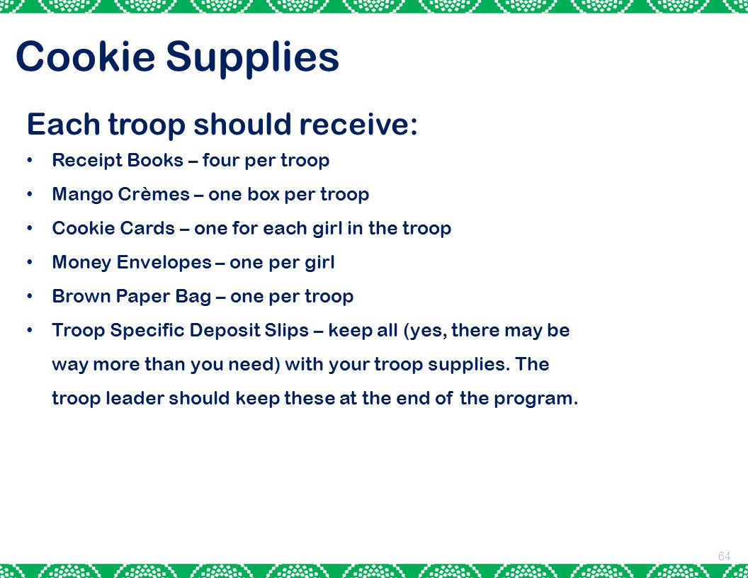 Cookie Supplies Each troop should receive: