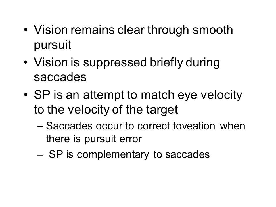 Vision remains clear through smooth pursuit