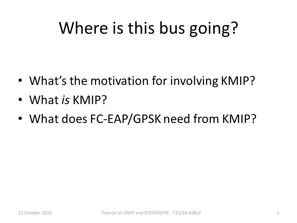 Tutorial on KMIP and FCEAP/GPSK - T11/10-428v0