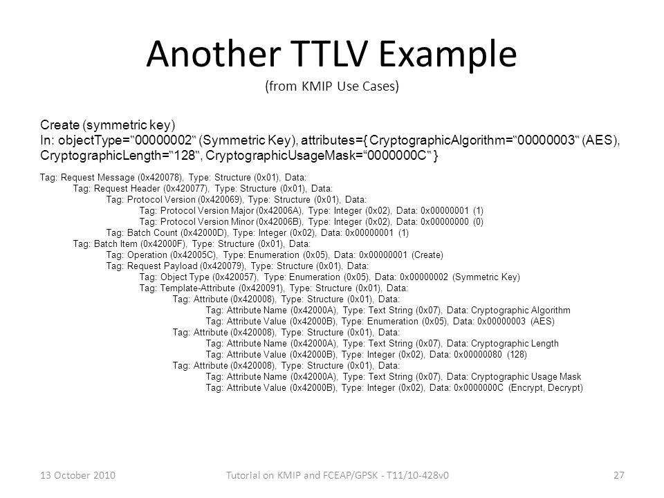 Another TTLV Example (from KMIP Use Cases)