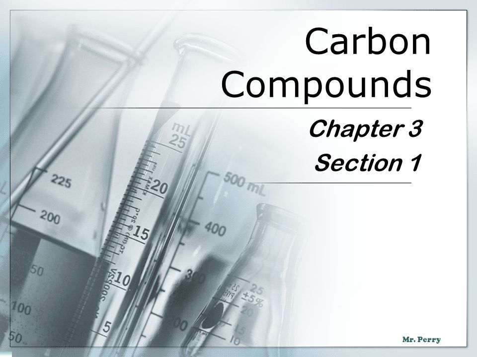 Carbon Compounds Chapter 3 Section 1