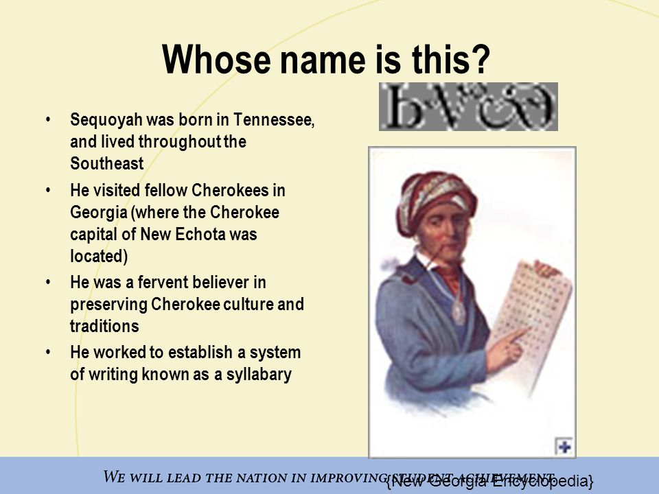 Whose name is this Sequoyah was born in Tennessee, and lived throughout the Southeast.