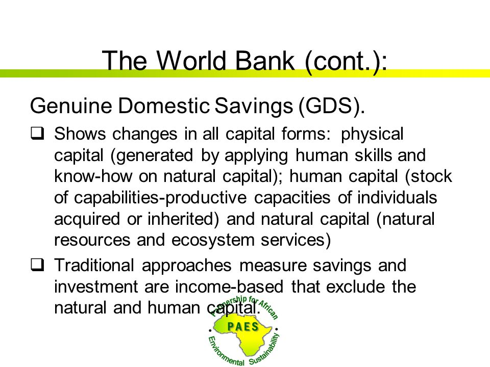 The World Bank (cont.): Genuine Domestic Savings (GDS).